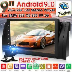 9'' Android 9.0 Quad-Core GPS Navi Autoradio Stéréo Wifi DAB+ pour BMW E39 E53